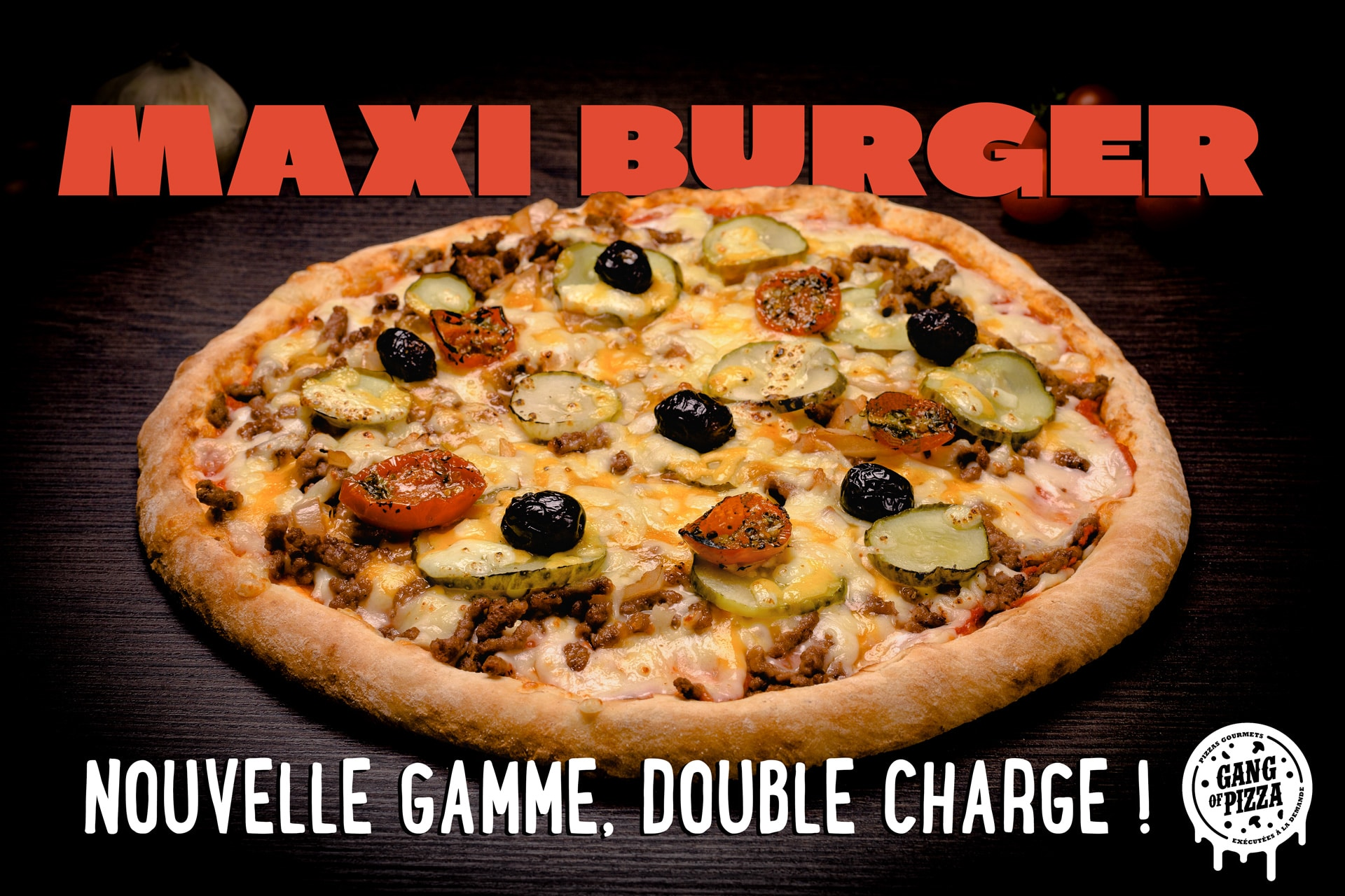 LA MAXI BURGER DEBARQUE CHEZ GANG OF PIZZA