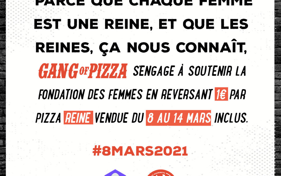 GANG OF PIZZA SOUTIENT LA FONDATION DES FEMMES