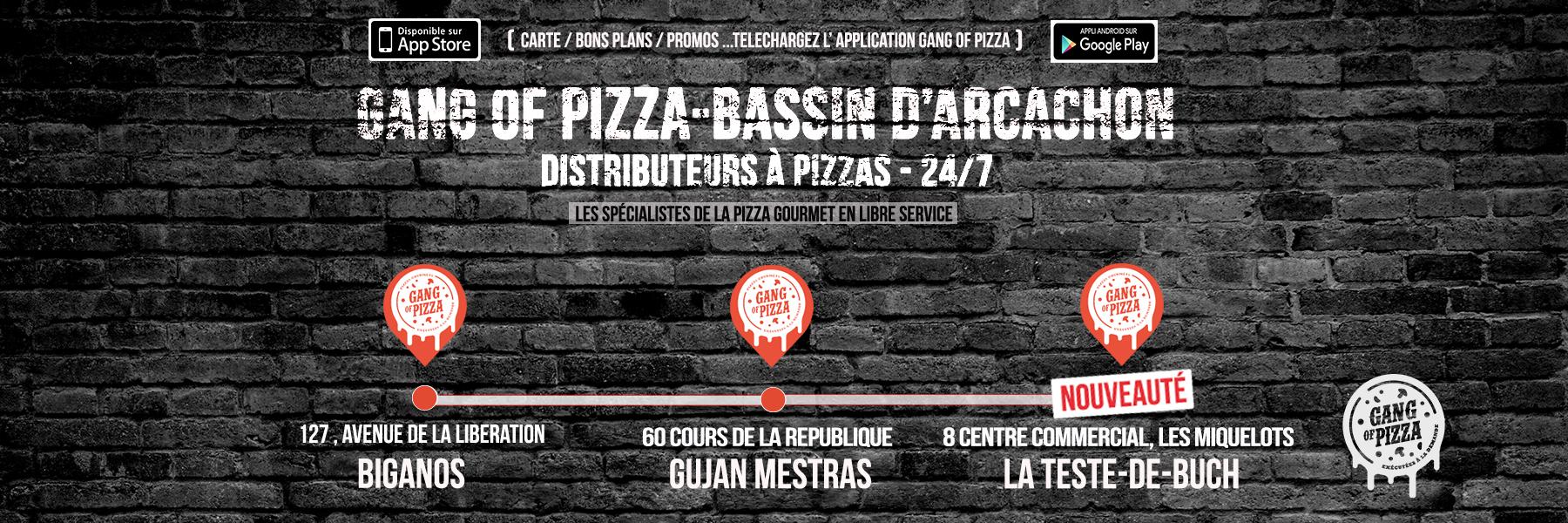 gang-of-pizza-gujan-mestras-biganos-la-teste-de-buch-arcachon-distributeurs-pizzas-24-7